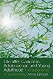img - for Life After Cancer in Adolescence and Young Adulthood: The Experience of Survivorship by Anne Grinyer (2009-06-07) book / textbook / text book