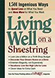 Yankee Magazine's Living Well on a Shoestring: 1,501 Ingenious Ways to Spend Less for What You Need and Have More for What You Want