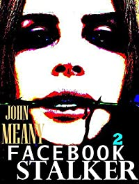 Facebook Stalker, Episode 2. by John Meany ebook deal