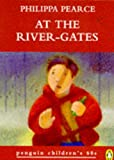 At the River-gates (Penguin Children's 60s) (0146003128) by Pearce, Philippa