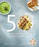 Die 50 ges�ndesten 10-Minuten-Rezepte (Gesund-Kochb�cher BJVV) Bild