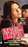 My So-Called Life (0679877894) by Clark, Catherine