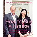 How to Buy a Houseby Phil Spencer
