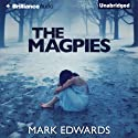 The Magpies (       UNABRIDGED) by Mark Edwards Narrated by Elliot Hill
