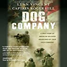 Dog Company: A True Story of American Soldiers Abandoned by Their High Command Hörbuch von Roger Hill, Lynn Vincent Gesprochen von: Christopher Ryan Grant