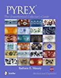 PYREX®: The Unauthorized Collectors Guide