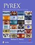 Pyrex: The Unauthorized Collector's G...