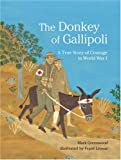img - for The Donkey of Gallipoli: A True Story of Courage in World War I book / textbook / text book