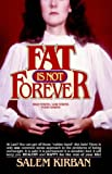 FAT IS NOT FOREVER (0912582081) by KIRBAN, SALEM
