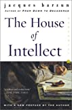The House of Intellect (Perennial Classics) (0060102306) by Barzun, Jacques