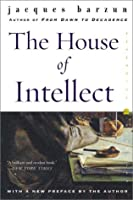The House of Intellect (Perennial Classics)