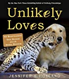 img - for Unlikely Loves: 43 Heartwarming True Stories from the Animal Kingdom book / textbook / text book