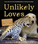 Unlikely Loves: 43 Heartwarming True...
