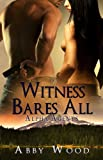 Witness Bares All (Alpha Agents)