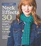 Neck Effects: 30 Scarves, Wraps, & Cowls to Knit for Now Featuring Cascade Yarns® Heritage (The Modern Knit Mix)
