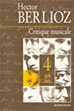 echange, troc Hector Berlioz - Critique musicale, volume 4 : 1839-1841