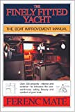 The Finely Fitted Yacht: The Boat Improvement Manual, Volumes 1 and 2
