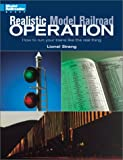 Realistic Model Railroad Operation: How to Run Your Trains Like the Real Thing (Model Railroader Books)