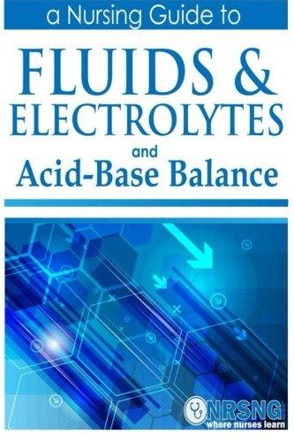 Fluids, Electrolytes and Acid-Base Balance: a Guide for Nurses PDF