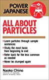 All About Particles (Power Japanese) (0870119540) by Naoko Chino