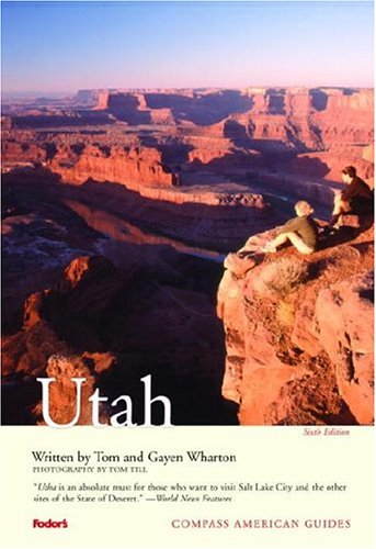 Compass American Guides: Utah, 6th Edition (Full-color Travel Guide)