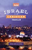 Israel for the Christian Traveler (Full-color Travel Guide, Journal and separate LAP MAP; Hardback and PRIME ELIGIBLE)