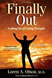 img - for Finally Out: Letting Go of Living Straight, A Psychiatrist's Own Story book / textbook / text book