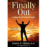 Finally Out: Letting Go of Living Straight, A Psychiatrist's Own Story ~ Loren A. Olson, M.D.