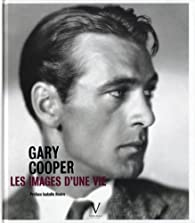 Gary Cooper : Les images d\'une vie par Piotr Kaplan