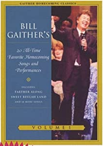 Bill Gaithers 20 All-time Favorite Homecoming Songs Performances Vol 1 by Spring House / EMI