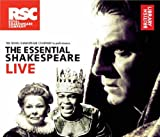 William Shakespeare The Essential Shakespeare Live: The Royal Shakespeare Company in Performance (British Library)
