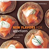 Williams-Sonoma New Flavors for Appetizers: Classic Recipes Redefined (New Flavors For Series) ~ Amy Sherman