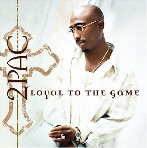 2 Pac - Loyal to the Game [Clean] - Zortam Music