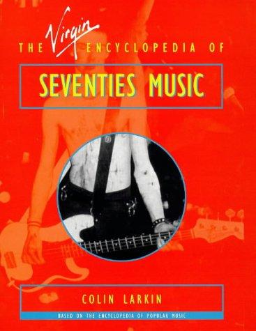 virgin-encyclopedia-of-seventies-music-virgin-encyclopedias-of-popular-music