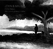 John & Maus: Erster Zyklus | Michael Esser