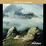 Cumbres Borrascosas (Wuthering Heights) (Dramatized) | Emily Bronte