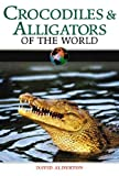 Crocodiles & Alligators of the World (0816057141) by Alderton, David