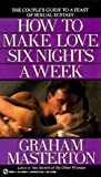 How to Make Love Six Nights a Week (Signet)
