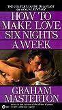 How to Make Love Six Nights a Week