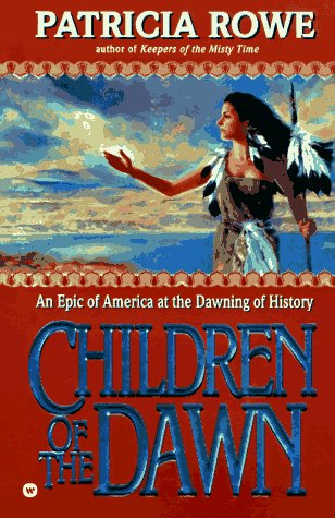 Children of the Dawn, Patricia Rowe