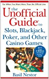 img - for The Unofficial Guide to Slots, Blackjack, Poker, and Other Casino Games: Unofficial Guide book / textbook / text book