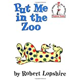 Put Me in the Zoo  (I can read it all by myself' Beginner Books) ~ Robert Lopshire