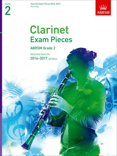 Clarinet Exam Pieces 2014-2017, Grade 2 Part: Selected from the 2014-2017 Syllabus (ABRSM Exam Pieces)