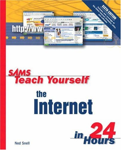 Sams Teach Yourself the Internet in 24 Hours (6th Edition)