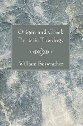 Origen and Greek Patristic Theology, WILLIAM FAIRWEATHER
