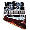 The Woodchipper Murder Audiobook by Arthur Herzog III Narrated by Mark Moseley