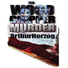 The Woodchipper Murder (       UNABRIDGED) by Arthur Herzog III Narrated by Mark Moseley