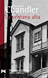 La ventana alta / The High Window (Spanish Edition) (8420673323) by Raymond Chandler