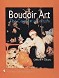img - for Boudoir Art: The Celebration of Life (A Schiffer Book for Collectors) by Catania, Clifford P. (1997) Hardcover book / textbook / text book