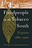 img - for Freedpeople in the Tobacco South: Virginia, 1860-1900 book / textbook / text book